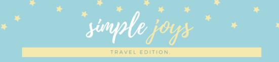 simple joys - travel edition